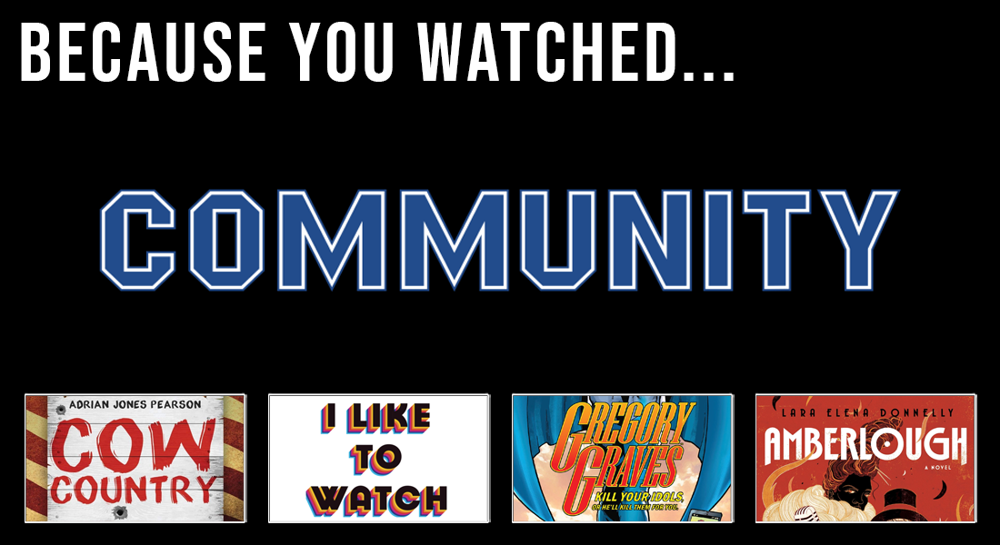 because you watched community you may like these books