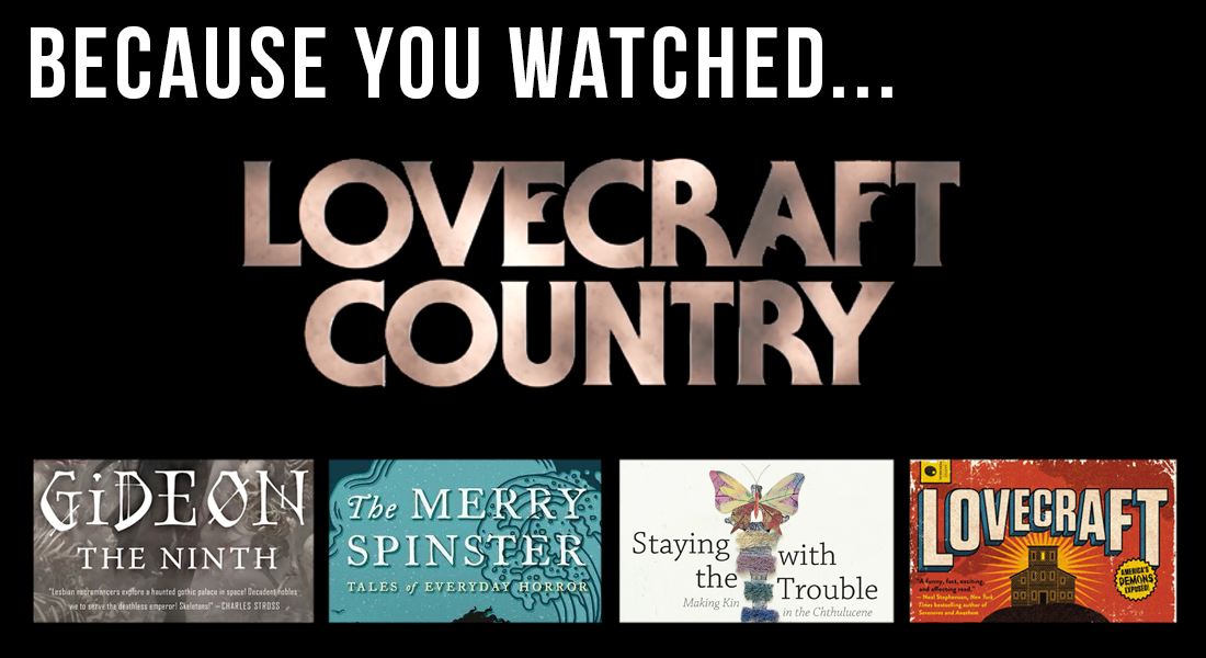 because you watched lovecraft country you might like to read these books