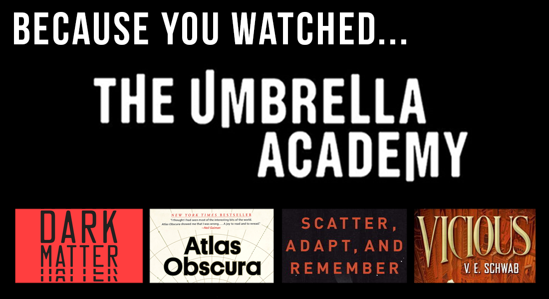 because you watched the umbrella academy