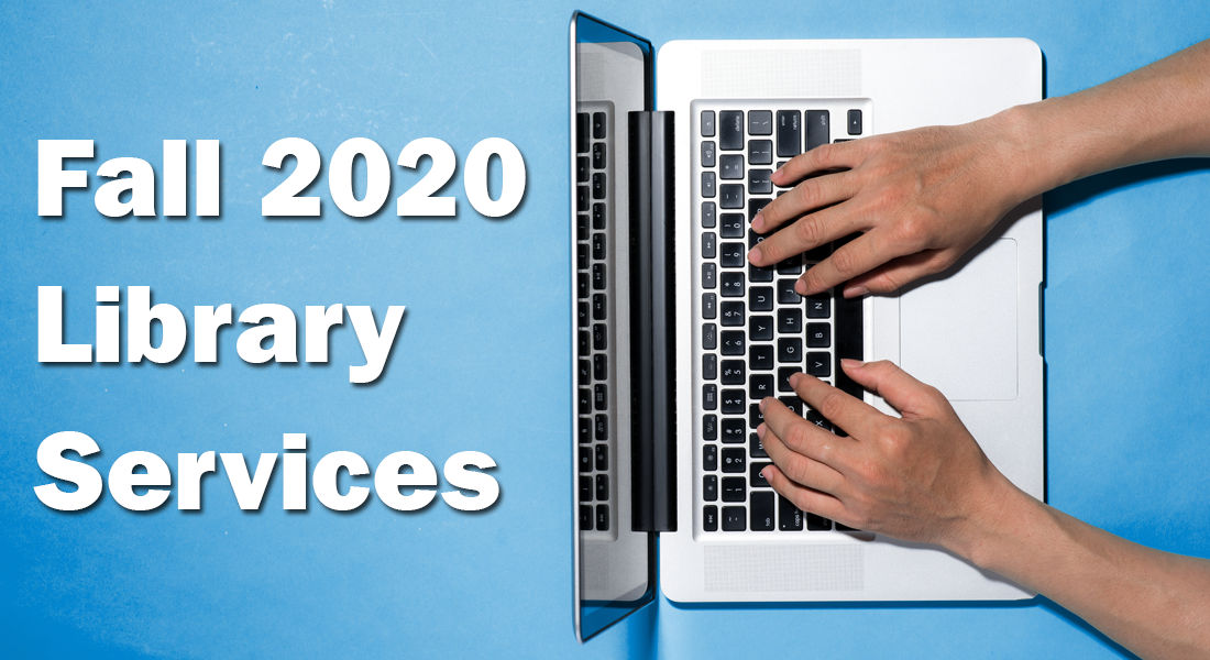 fall 2020 library services