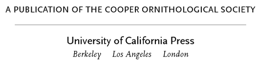 Example: A publication of the Cooper Ornithological Society, University of California Press