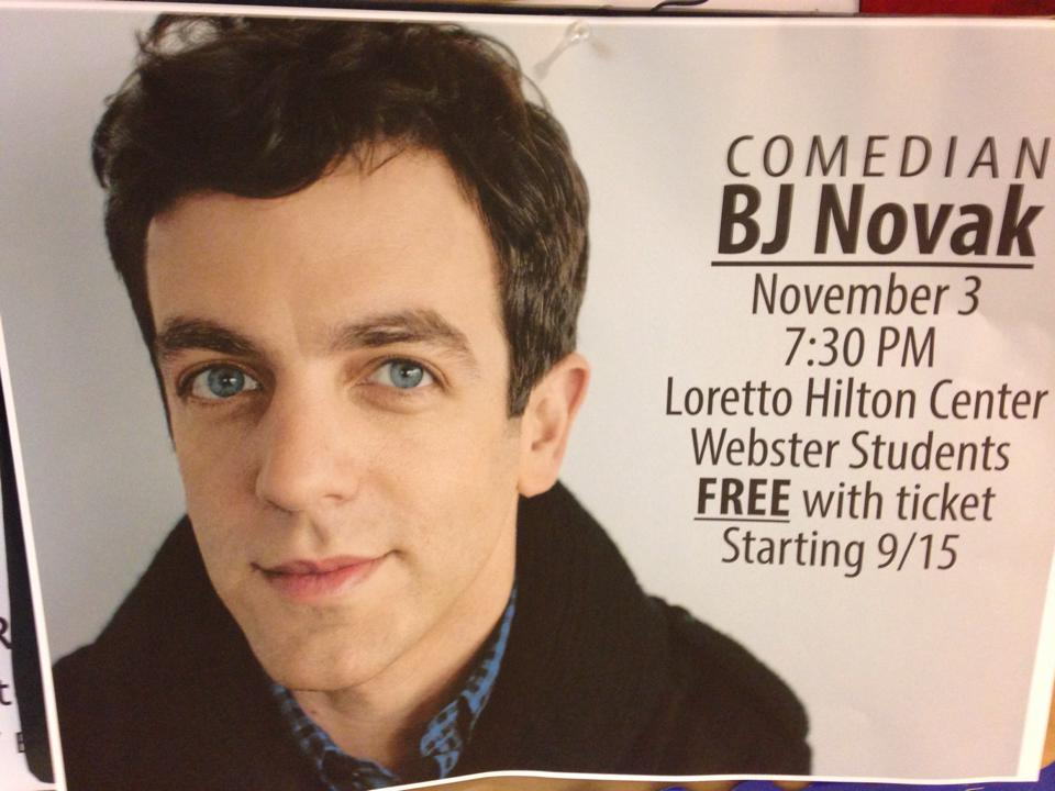 "Flier that reads:"" Comedian BJ Novak November 3 7:30PM Loretto Hilton Center Webster Students FREE with ticket starting 9/15"""
