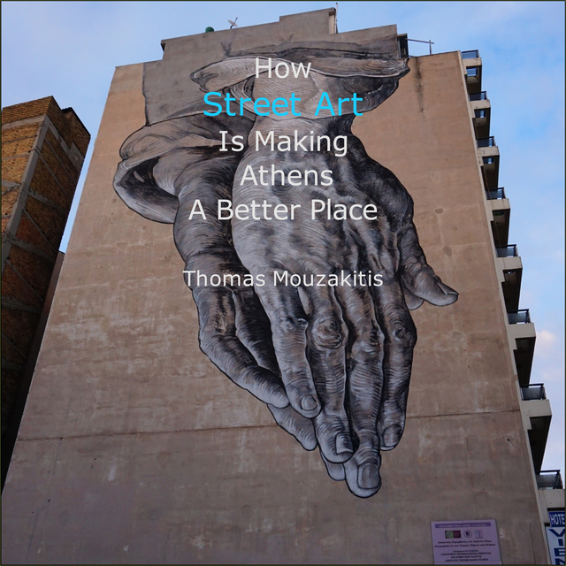 """""""How Street Art is Making Athens a Better Place""""  by Thomas Mouzakitis"""