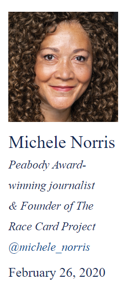 Michele Norris Peabody Award-winning journalist & Founder of The Race Card Project @michele_norris Aisha Sultan Nationally Syndicated Columnist & Independent Filmmaker @AishaS Shelly Tochluk Author of Witnessing Whiteness @shellytochluk February 26, 2020