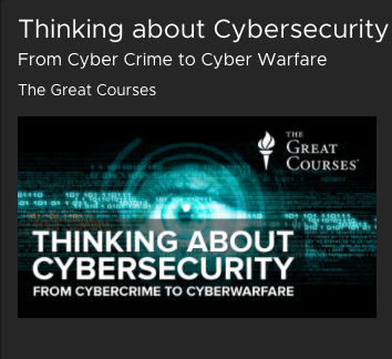 Thinking about Cybersecurity, Great Courses from Kanopy