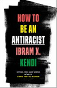 Book Cover Image: How to be an antiracist by Ibram X Kendi