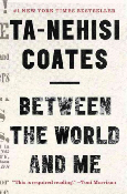 Book cover image: Between the world and me by Ta-Nehisi Coates