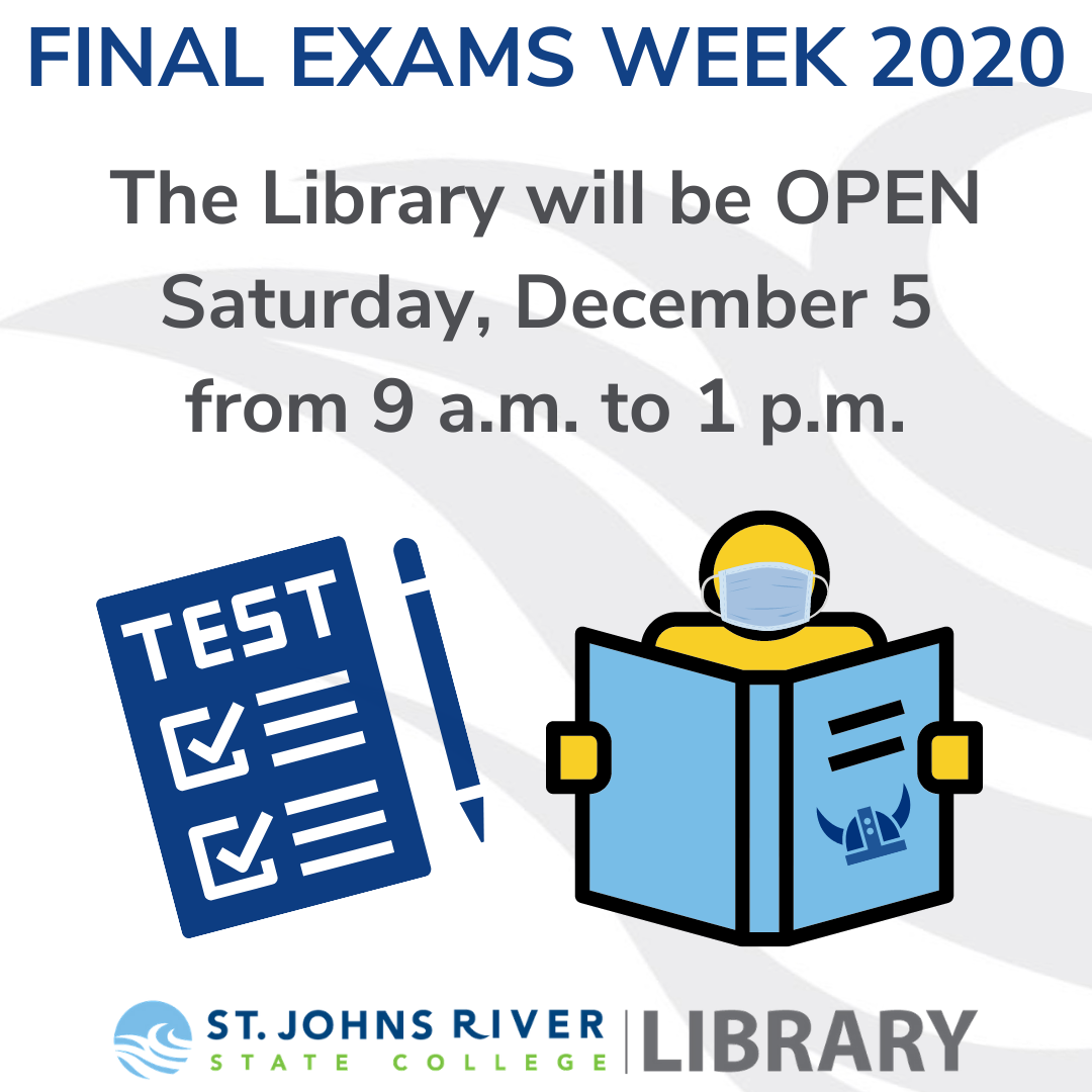 Finals Exams Week 2020 - The Library will be open Saturday, December 5 from 9 a.m. to 1 p.m. in addition to its regular hours