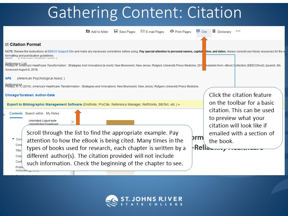 Click the citation feature on the toolbar for a basic citation. This can be used to preview what your citation will look like if emailed with a section of the book. Scroll through the list to find the appropriate example. Pay attention to how the eBook is being cited. Many times in the types of books used for research, each chapter is written by a different author(s). The citation provided will not include such information. Check the beginning of the chapter to see.