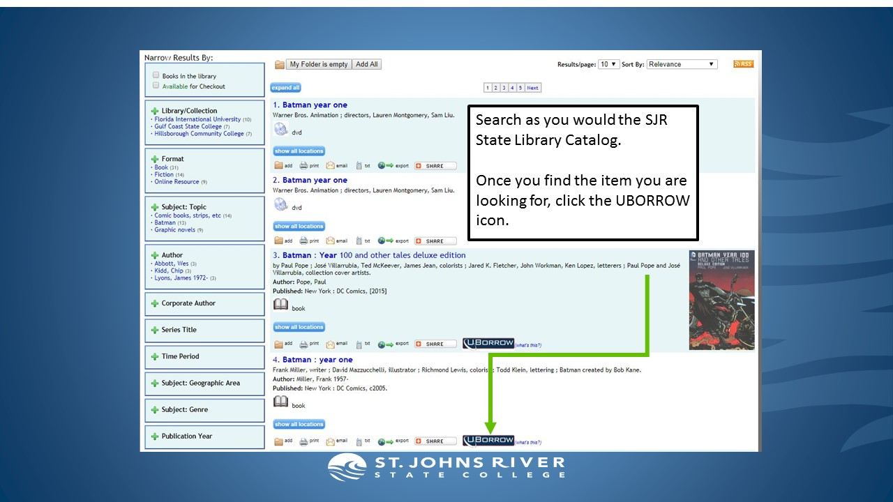 Search as you would the SJR State Library Catalog.   Once you find the item you are looking for, click the UBORROW icon.