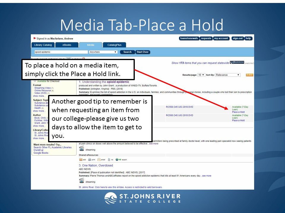 To place a hold on a media item, simply click the Place a Hold link. Another good tip to remember is when requesting an item from our college-please give us two days to allow the item to get to you.