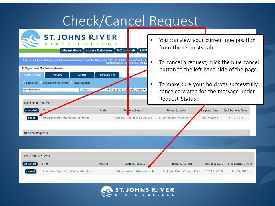 You can view your current que position from the requests tab.  To cancel a request, click the blue cancel button to the left hand side of the page.  To make sure your hold was successfully canceled-watch for the message under Request Status.