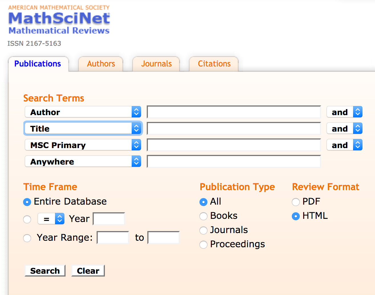 MathSciNet publications search with four search fields all with drop down menus to the left of the fields with author, title, MSC Primary, and anywhere selected in them, and drop downs to the right of the first three with and selected in them. Underneath are the options to filter by time frame with entire database selected and Year and year range not selected or by Publication Type with All selected instead of books, journals or proceedings. There is also a heading of Review Format with the choice of HTML selected instead of PDF. Under all of this are search and clear buttons.