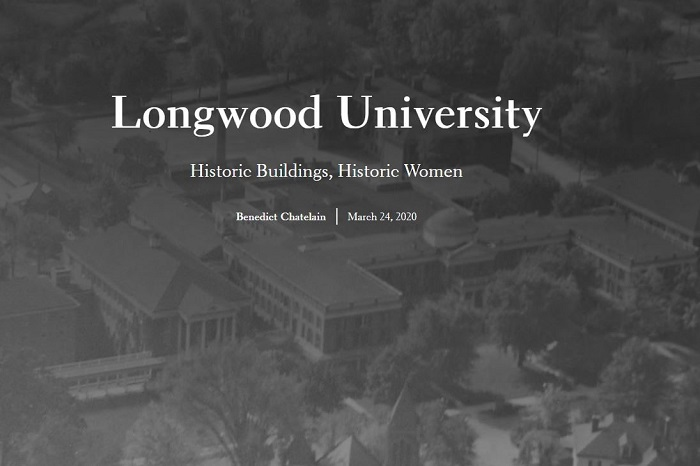 Overhead view of Longwood buildings with text in foreground Longwood University: Historic Buildings, Historic Women, Benedict Chatelain March 24, 2020