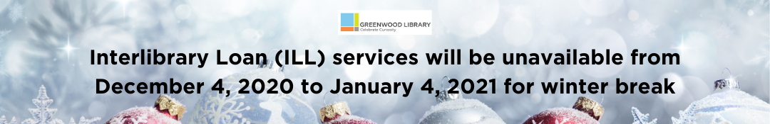Interlibrary Loan (ILL) will be unavailable from December 4, 2020 to January 4, 2021.