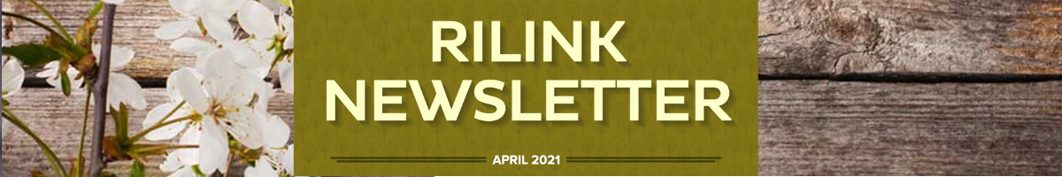 RILINK April 2021 Newsletter