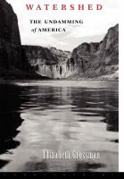 Watershed : the undamming of America