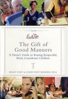 Emily Post's the gift of good manners : a parent's guide to raising respectful, kind, considerate children