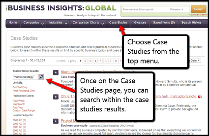 "Choose case studies from the menu bar at the top of The Business Insights: Global home page.  Once on the Case Studies page, you can enter a search term in the ""search within results"" bar on the left, to search within the case studies results."