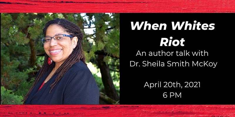 When Whites Riot author talk with Dr Sheila Smith McKoy
