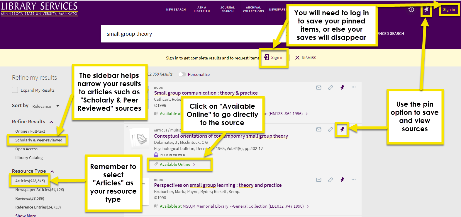 """Use the filters on the page to limit your search, for instance to the resource type of """"articles"""" and the option of """"scholarly and peer reviewed sources"""". Use the pin option on items to save them for later. To save your pins long term, you will need to log in to your library account. finally, to access a source, click on available online"""