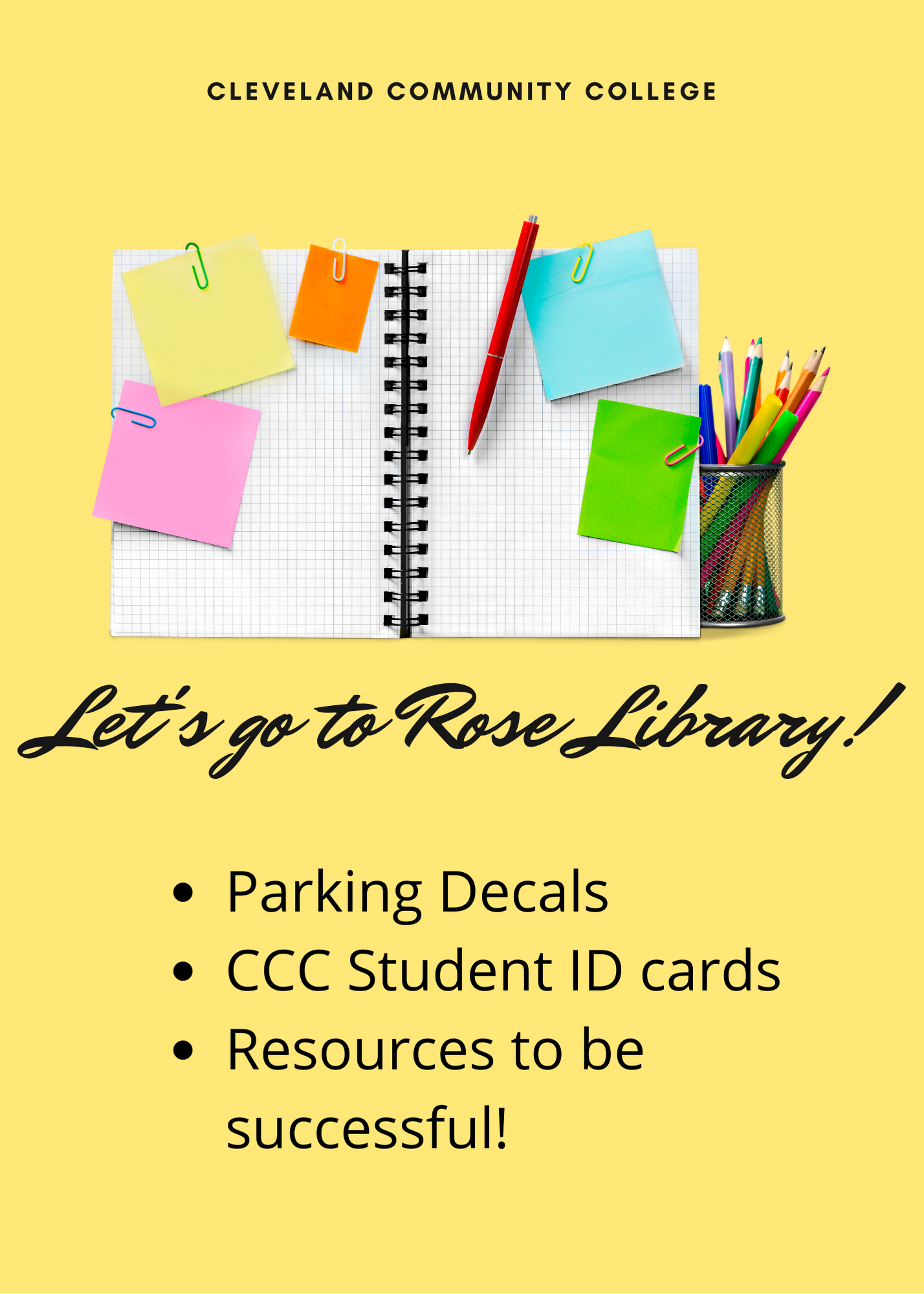 yellow background with school supplies and words saying Let's go to Rose Library to get parking decals, CCC student Id cards and resources to be successful this semester!