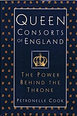 Queen consorts of England : the power behind the throne