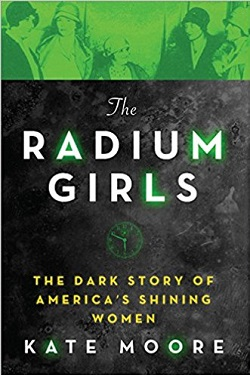 The radium girls : the dark story of America's shining women /