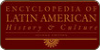 Encyclopedia of Latin America History and Culture