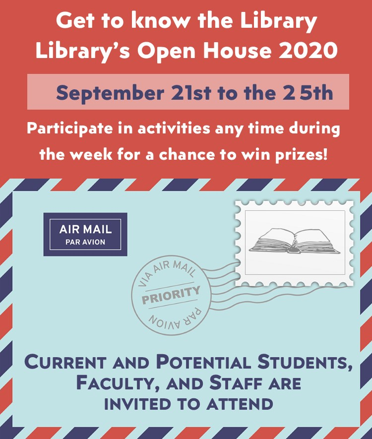Get to know the Library at our Open House on September 21-25, 2020. Participate in activities any time during the week for a chance to win prizes!