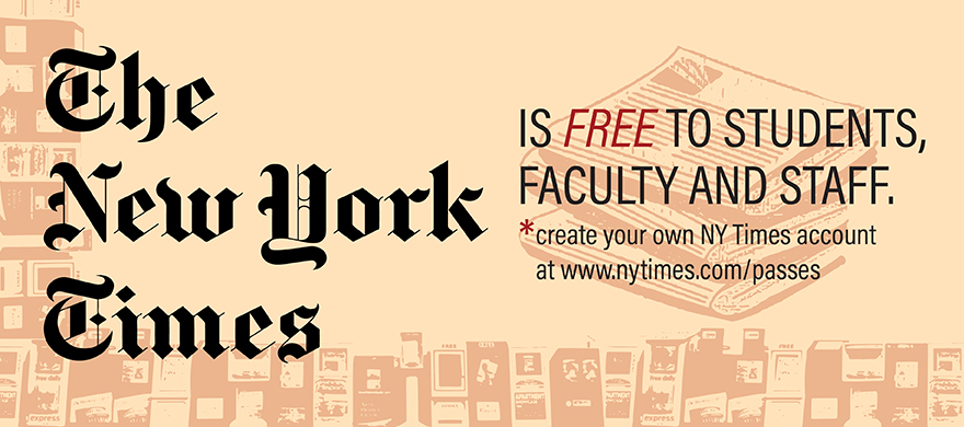 NY Times subscription free to all MTSU students at www.nytimes.com/passes
