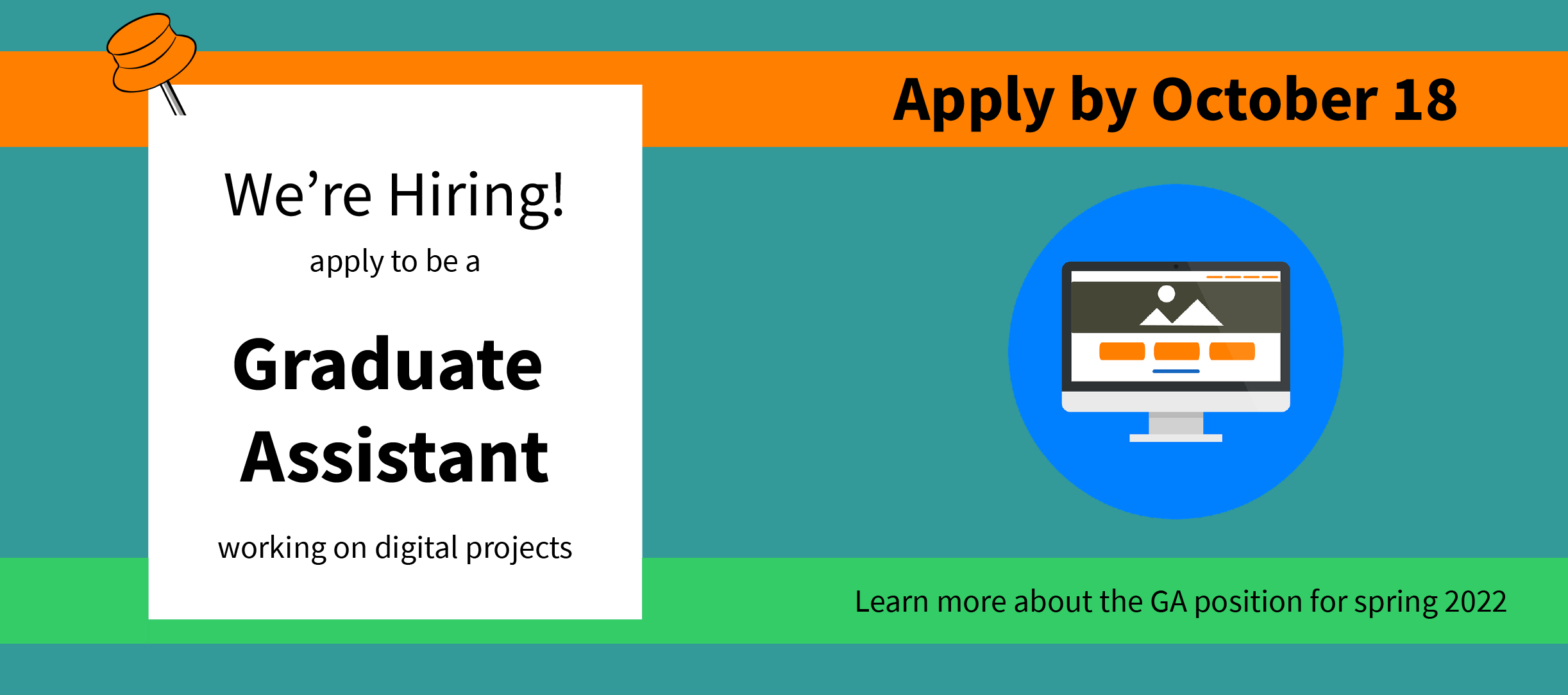 We're hiring. Apply to be a graduate assistant working on digital projects. Apply by October 18. Learn more about the graduate assistant position for spring 2022.