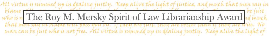 The Roy M. Merskey Spirit of Law Librarianship Award