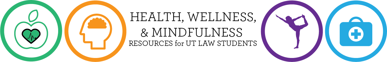 Health, Wellness, and Mindfullness Resources for UT Law Students