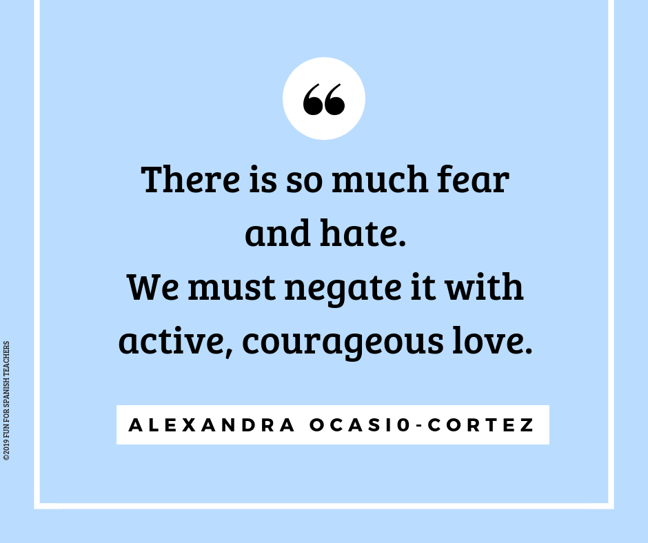 there is so much fear and hate, we must negate it with active, courageous love. - Alexandra Ocasio-Cortez