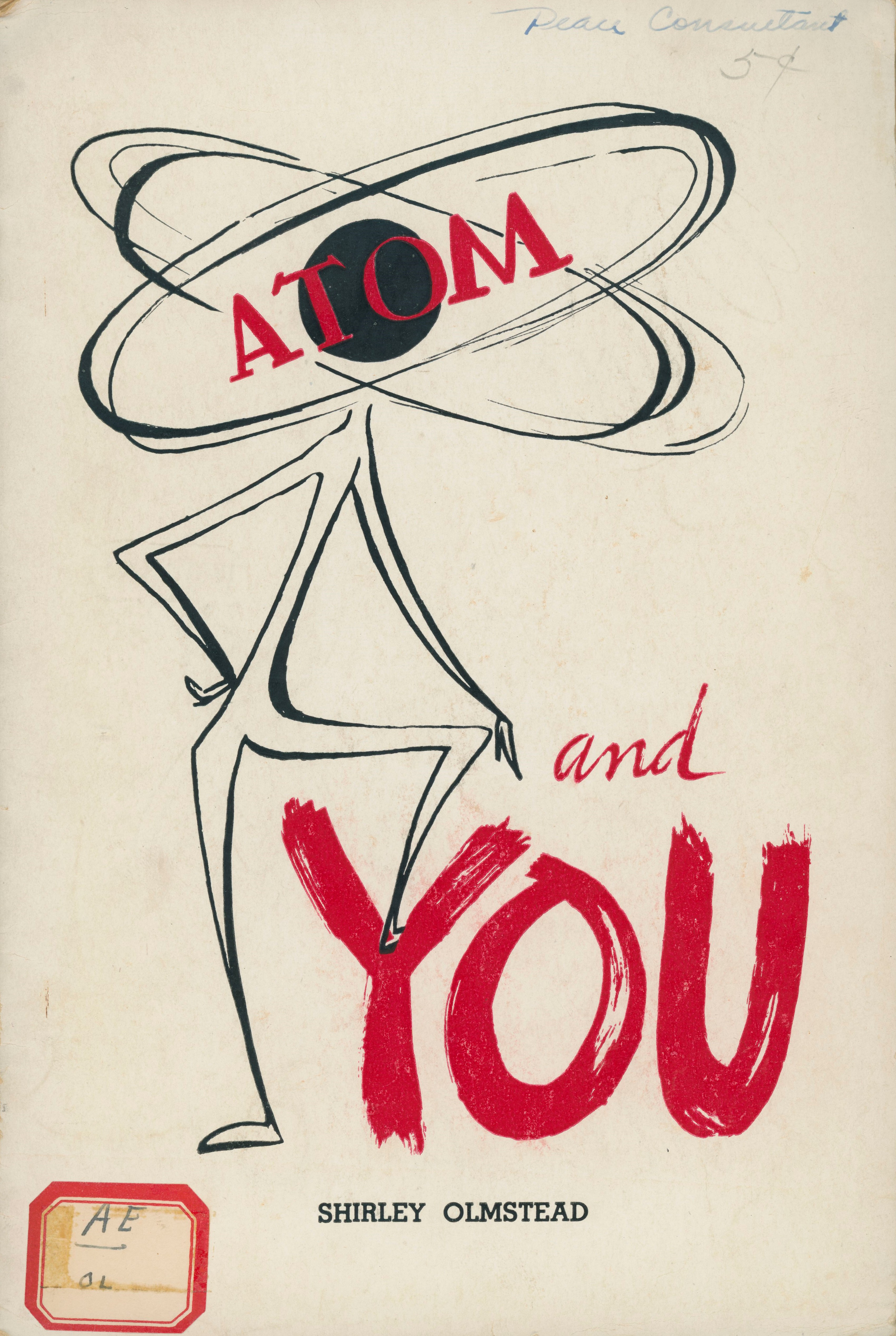 Booklet, Atom and You by Shirley Olmstead.  Elgin, Ill.:  Brethren Service Committee, probably late 1950s - early 1960s.