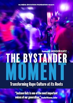 The Bystander Moment: Transforming Rape Culture at Its Roots (2018)