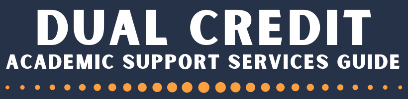 Dual Credit Academic Support Services Guide