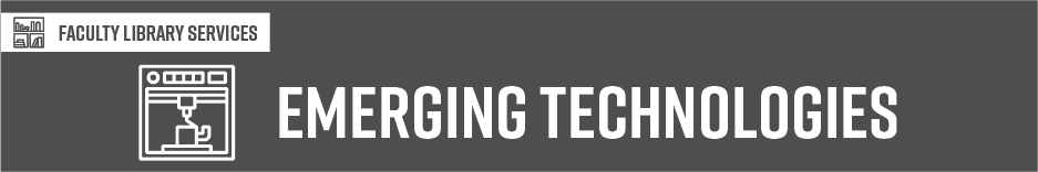 Faculty Library Services: Emerging Technologies