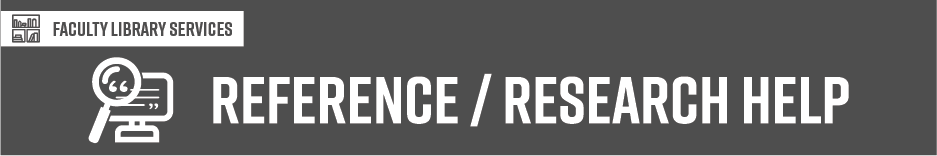 Faculty Library Services: Reference / Research Help