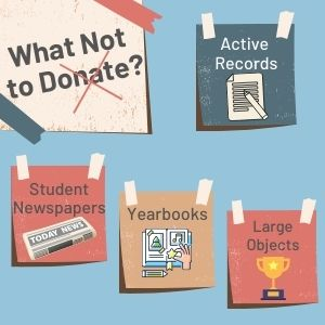 What Not to Donate? Active Records, Student Newspapers, Yearbooks, Large Objects