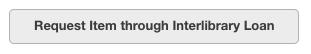 Request Item through Interlibrary Loan button
