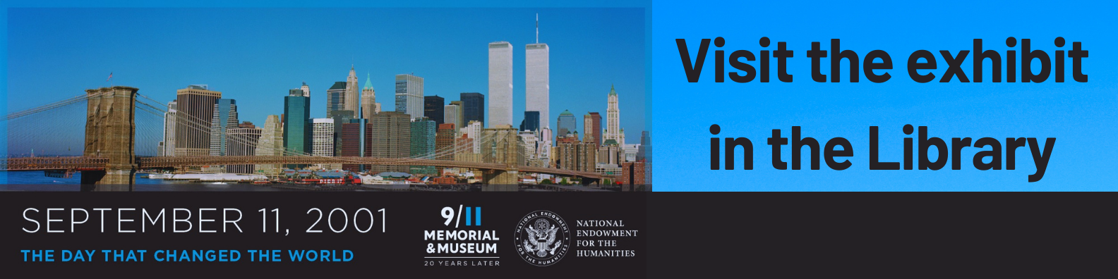 Visit the 20th anniversary of September 11th exhibit in the Library