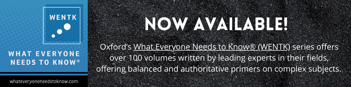What Everyone Needs to Know Now Available! Oxford's WENTK series offers over 100 volumes written by leading experts in their fields, offering balanced and authoritative primers on complex subjects.