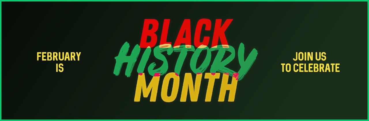 February is Black History Month. Join us to celebrate