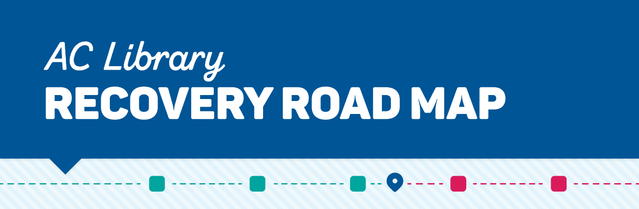 AC Library Recovery Road Map