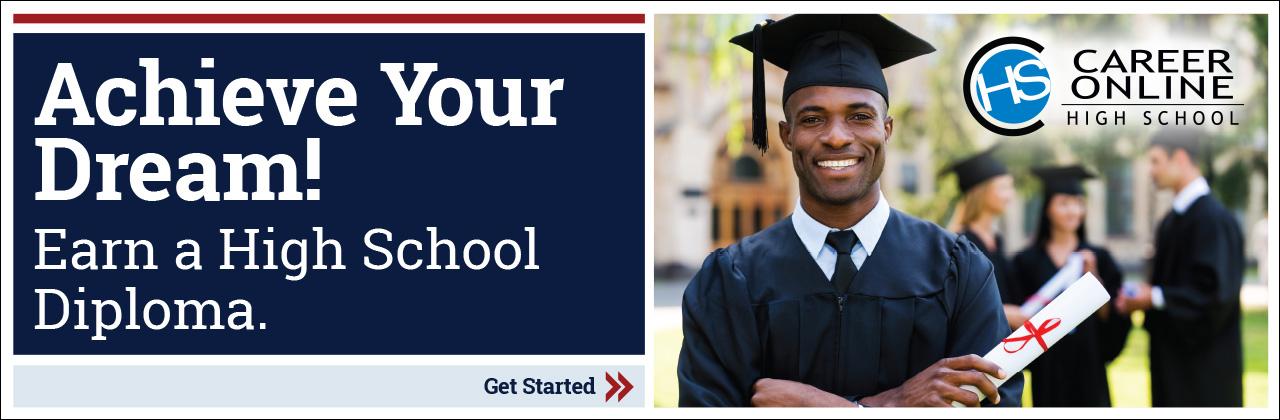 Achieve Your Dream! Earn a high school diploma