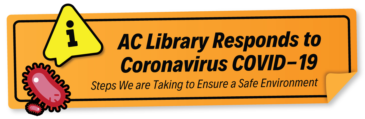 AC Library Responds to Coronavirus COVID-19. Steps we are taking to ensure a safe environment