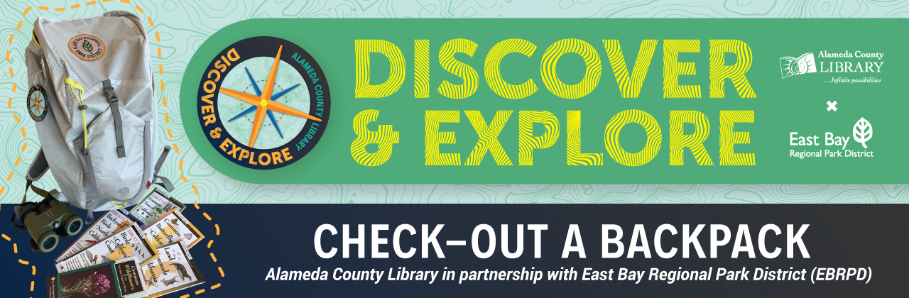 Discover & Explore, check out a backpack. Alameda County Library in partnership with East Bay Regional Park District