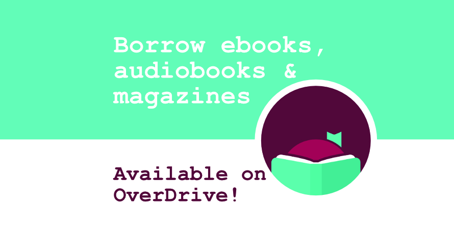 Borrow eBooks, audiobooks and magazines with OverDrive!